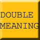 double meaning dialogue technique