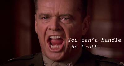 A Few Good Men - You cannot handle the truth