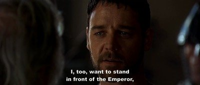 Gladiator requesting Proximo to stand in front of the Emperor