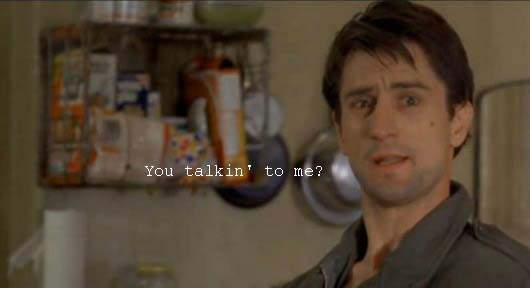 Robert de Niro in Taxi Driver - You talkin' to me?